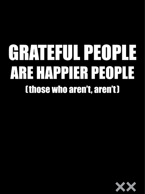 Grateful People Are Happier People...
