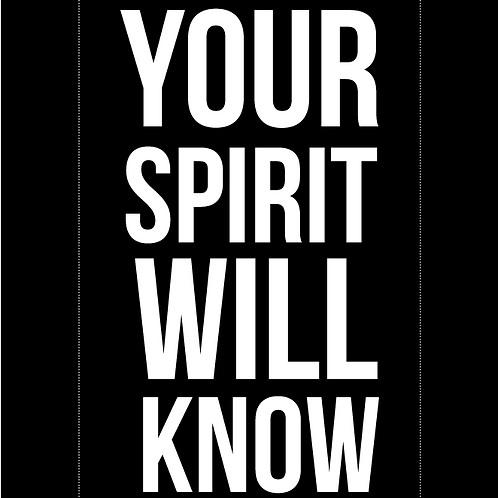 Your Spirit Will Know