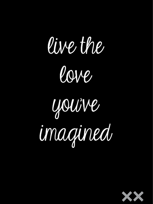 Live the Love You've Imagined