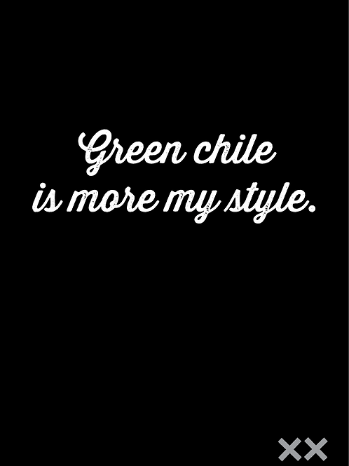 Green Chile is More My Style