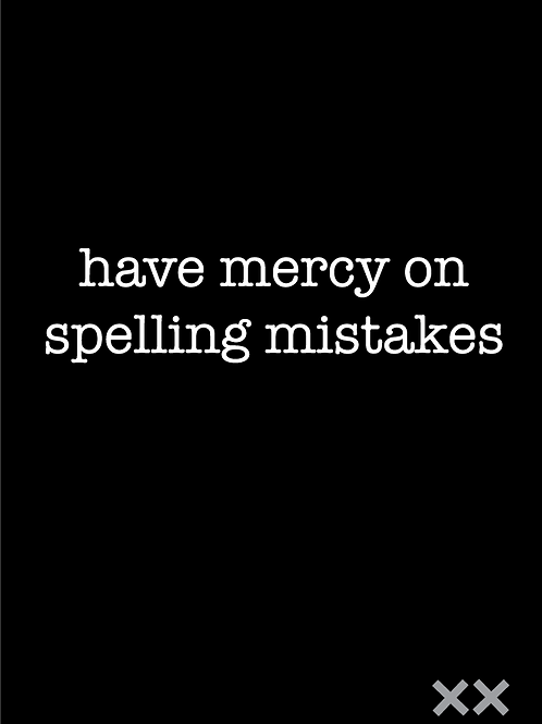 Have Mercy on Spelling Mistakes