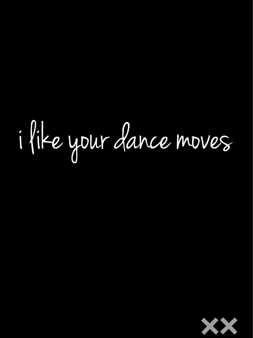 I Like Your Dance Moves