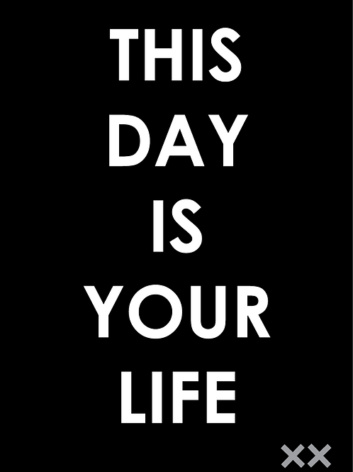 This Day is Your Life