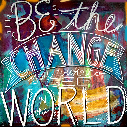 "Print of ""Be the Change"""