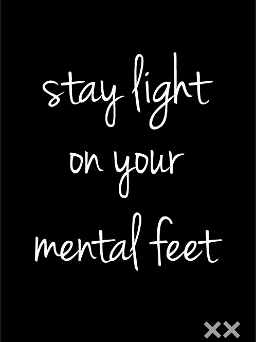 Stay Light on Your Mental Feet