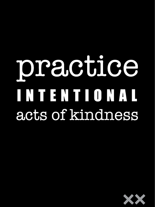 Practice Intentional Acts of Kindness
