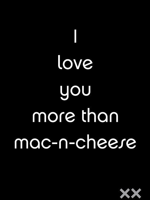 I Love You More than Mac-N-Cheese