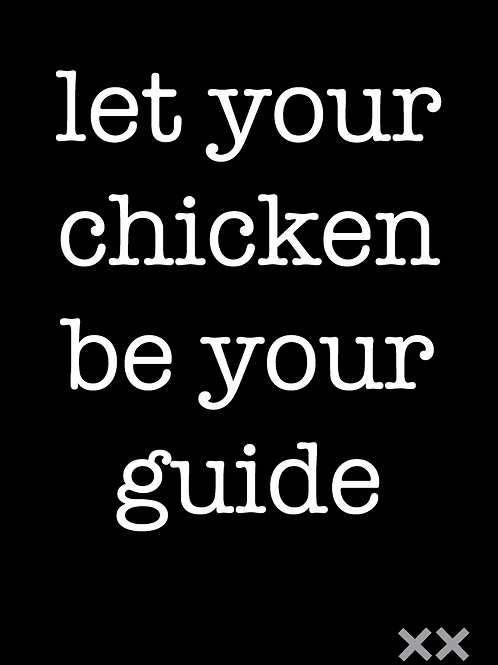 Let Your Chicken Be Your Guide