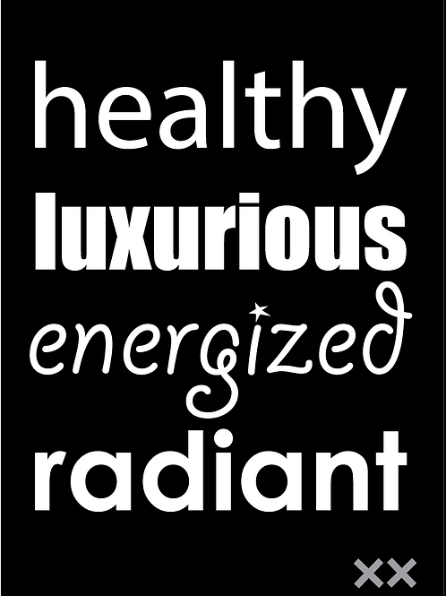 Healthy Luxurious Energized Radiant