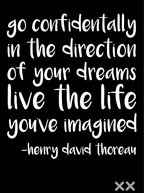 Go Confidently in the Direction of Your Dreams - Live the Life You've Imagined