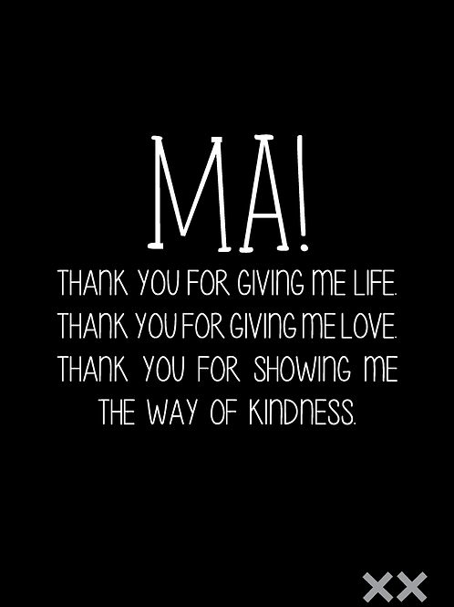 Ma! Thank You for Giving Me Life...