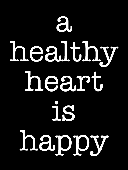 A Healthy Heart is Happy