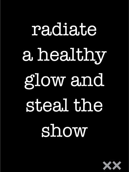 Radiate a Healthy Glow and Steal the Show