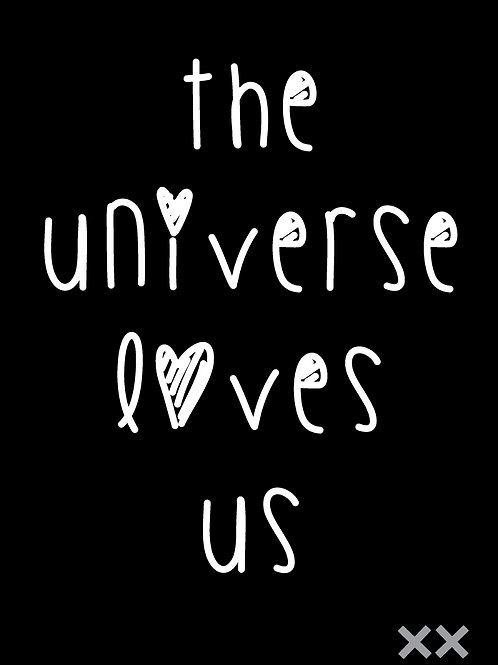 The Universe Loves Us