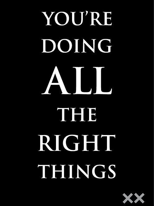 You're Doing All the Right Things