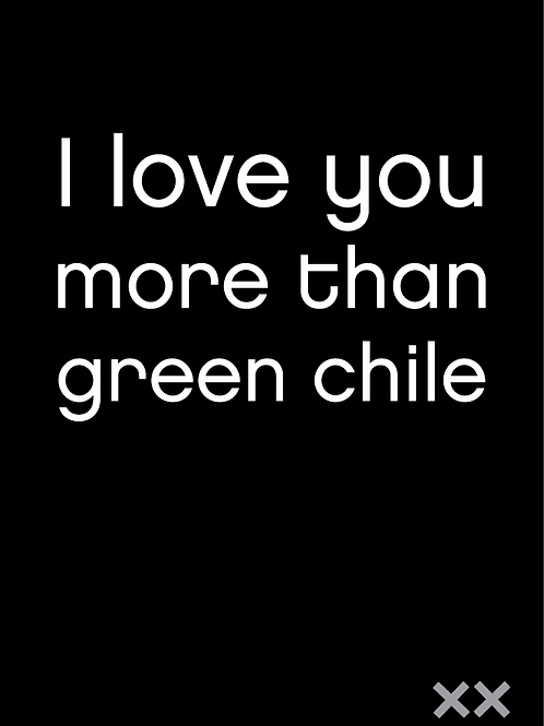 I Love You More than Green Chile