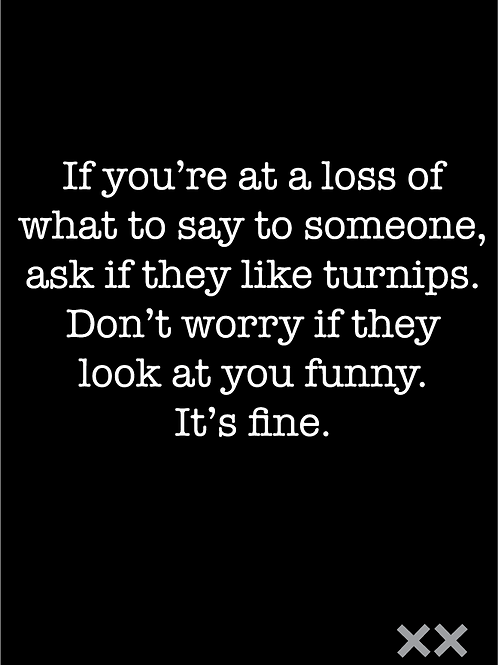 If You're at a Loss of What to Say to Someone...