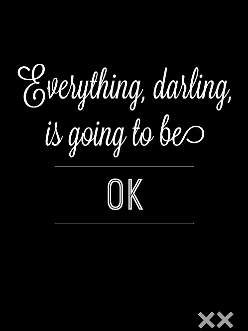 Everything, Darling, is Going to be Ok