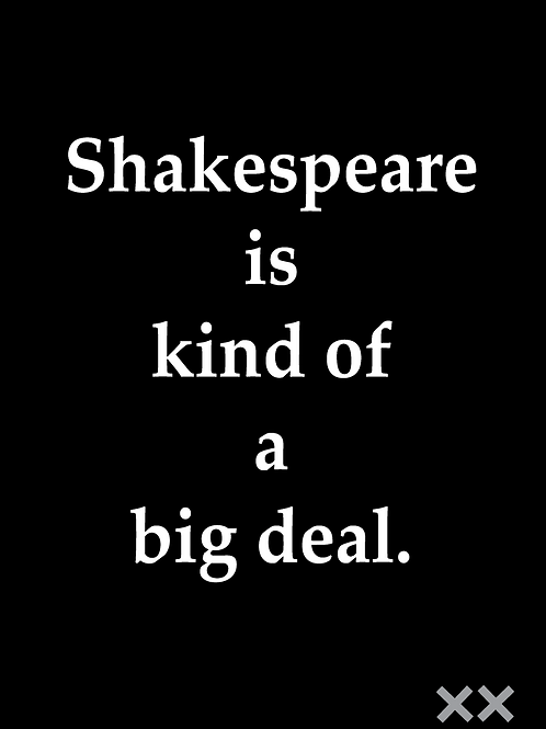 Shakespeare is Kind of a Big Deal