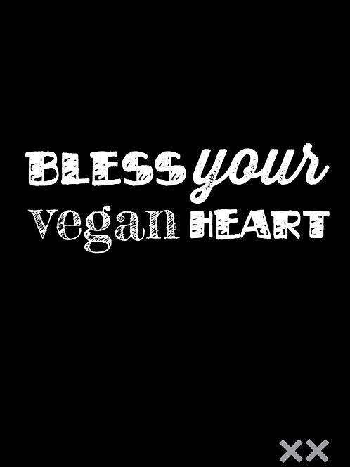 Bless Your Vegan Heart