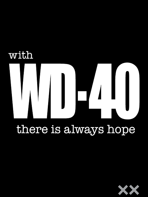 With WD-40 There is Always Hope