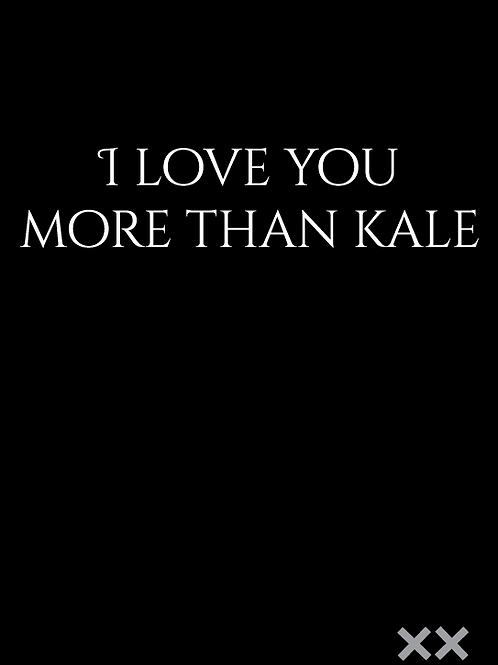 I Love You More than Kale