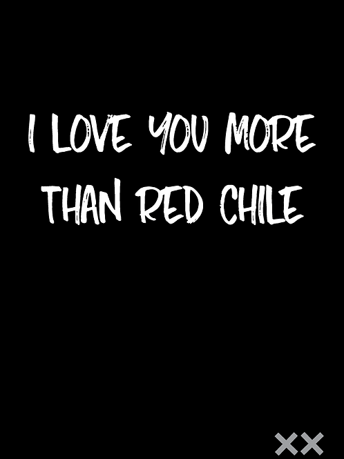 I Love You More than Red Chile