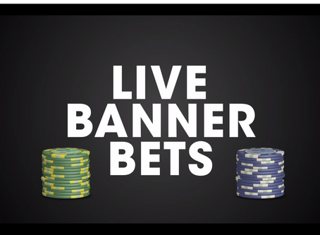 Live Banner Bets