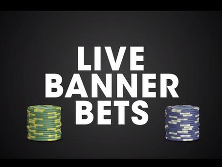 Live Banner Bets