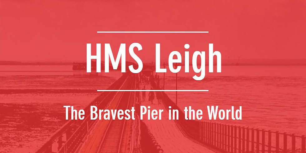 HMS Leigh - The Bravest Pier in the World
