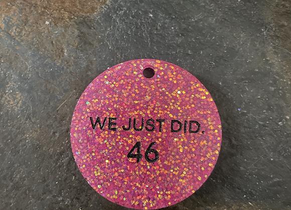 We Just Did, keychain