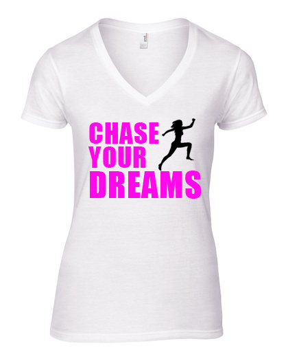 CHASE YOUR DREAMS ladies
