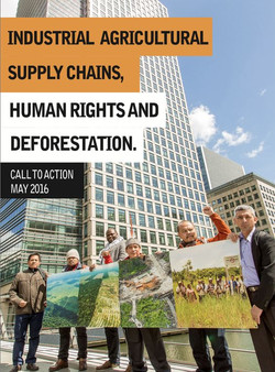 Industrial agricultural supply chains, human rights and deforestation.