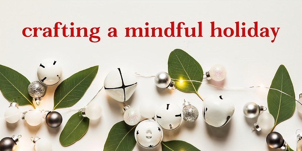 Crafting a Mindful Holiday