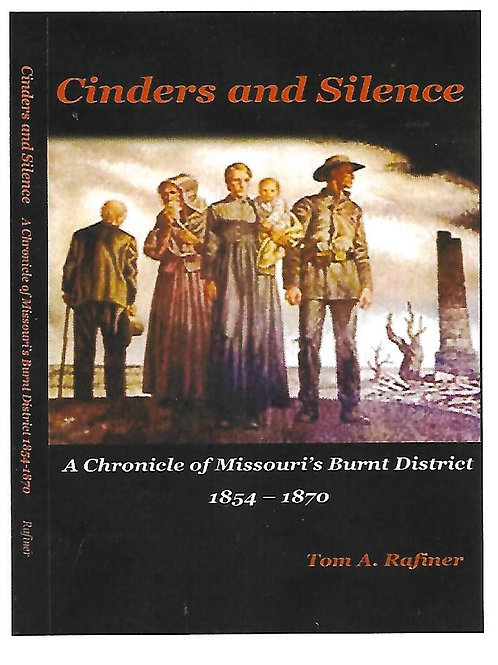 Cinders and Silence:  A Chronicle of Missouri's Burnt District, 1854 - 1870
