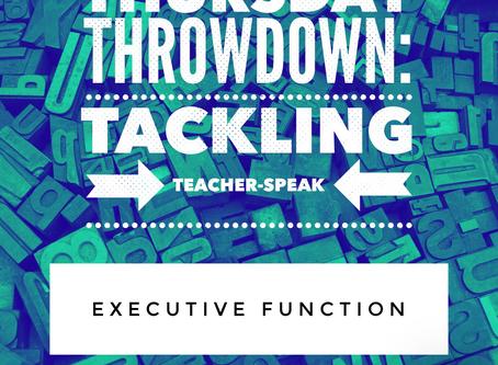Executive Function: Thursday's Throwdown
