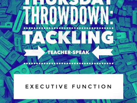 Executive Function: Thursday's Throwdown