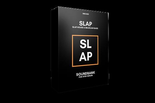 Slap House for Serum