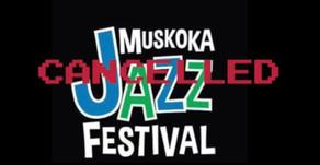 Muskoka Jazz Festival cancelled in Port Carling
