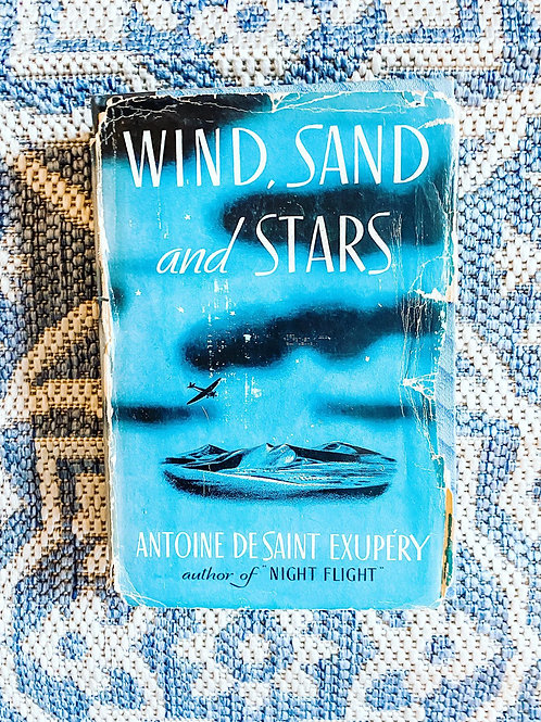 Wind, Sand and Stars by Antoine De Saint Exupery, First Edition 1939