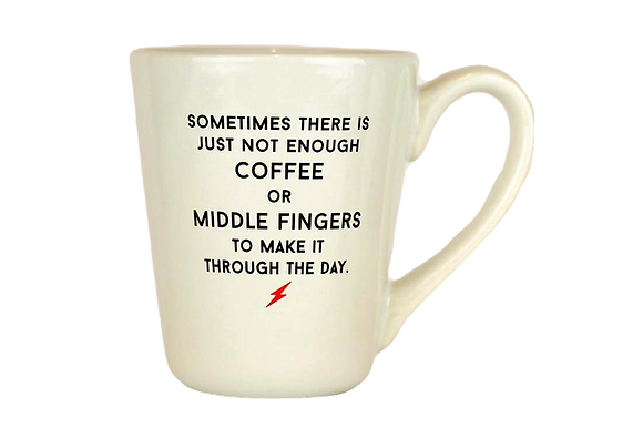 Not Enough Middle Fingers Mug