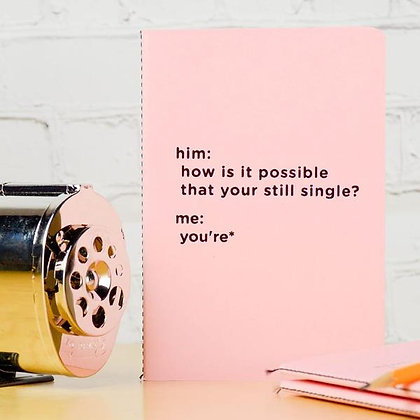 Your Still Single? Journal