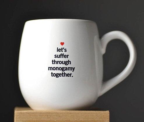 Suffer Through Monogamy Mug
