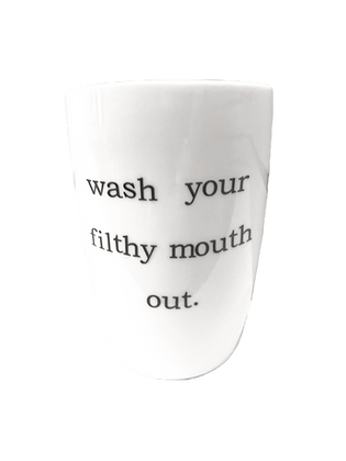 Wash Your Filthy Mouth Out Toothbrush Holder