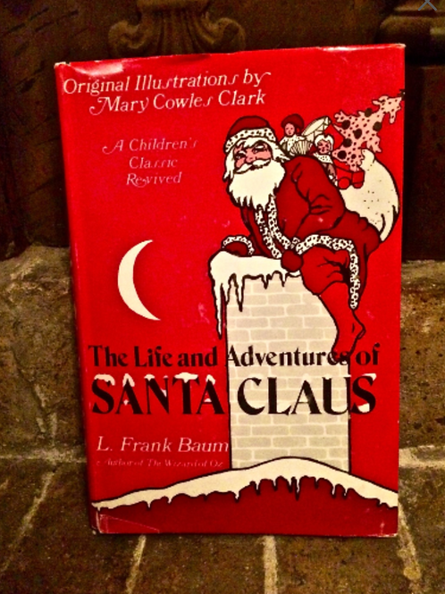 The Life & Adventures of Santa Claus by L Frank Baum (Wizard of Oz), Special Ed.