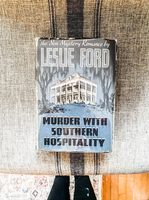 Murder with Southern Hospitality by Leslie Ford, First Edition, 1942