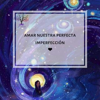 Amar nuestra perfecta imperfección