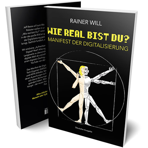 Wie real bist Du? Manifest der Digitalisierung