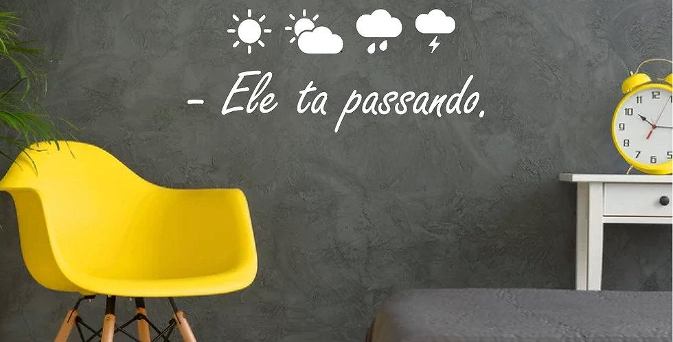 Adesivo Frase - PREVISÃO DO TEMPO