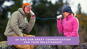 10 Tips for Great Communication for your Relationship